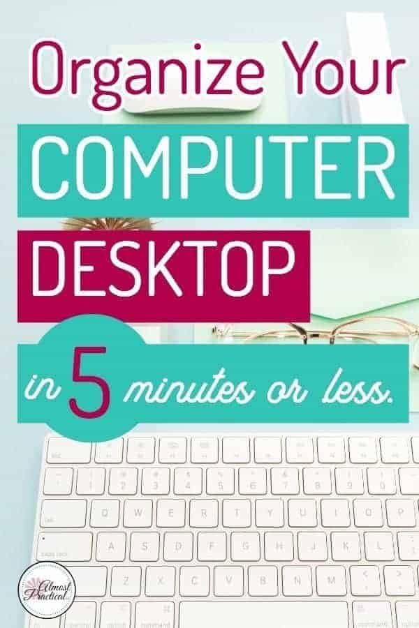 Organize Your Computer Desktop in 5 Minutes or Less