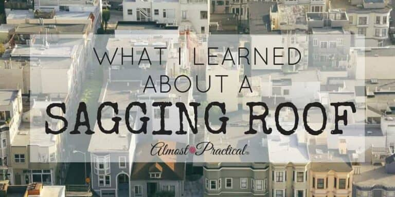 A Sagging Roof – More Than You Want To Know