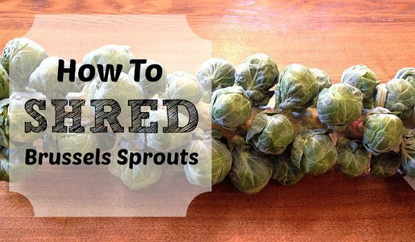 how to shred brussels sprouts