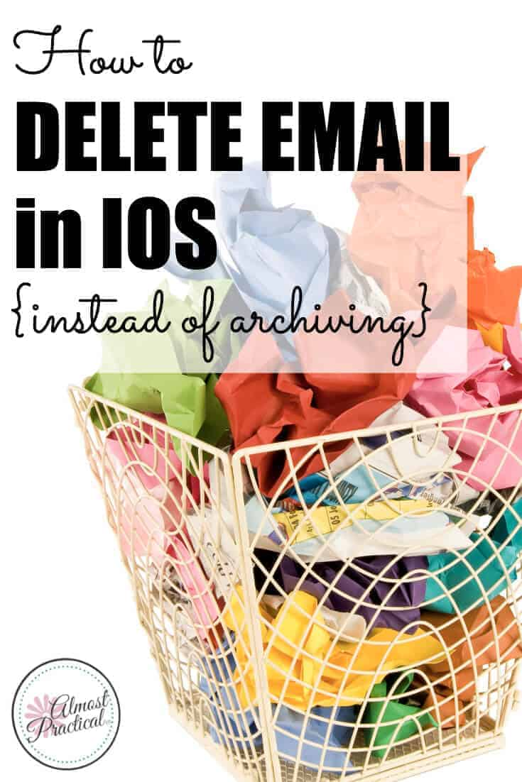 How to delete email in iOS instead of archiving it.