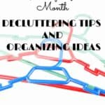 Get Organized Month – Decluttering Tips and Organizing Ideas