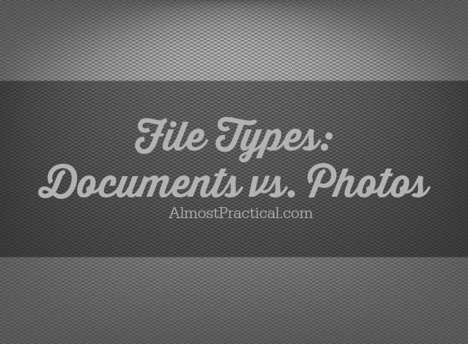 File Types – What You Need to Know Before You Go Paperless