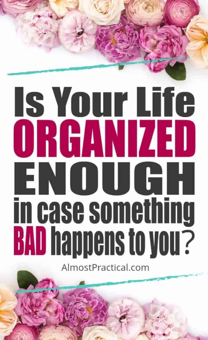 Is your life organized in case something bad happens?