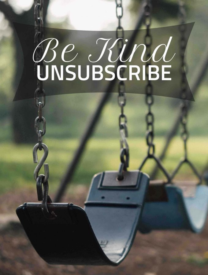 Be Kind … Unsubscribe