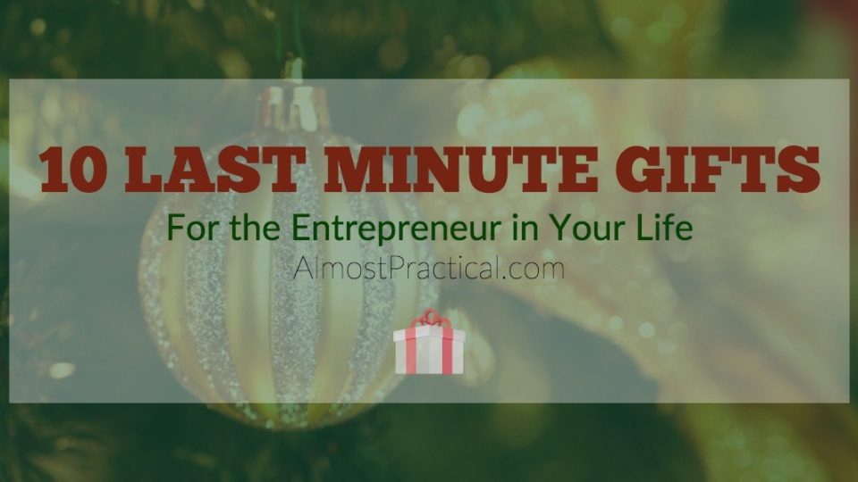 10 Last Minute Gifts for the Entrepreneur in Your Life