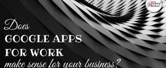 Use Google Apps For Work to Add Polish to Your Business