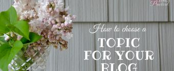 How to Choose a Topic for Your Blog