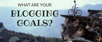 Are Your Blogging Goals Backwards?