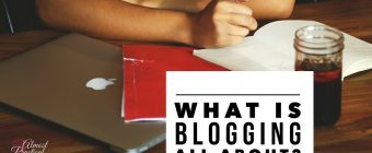 What Is Blogging All About?