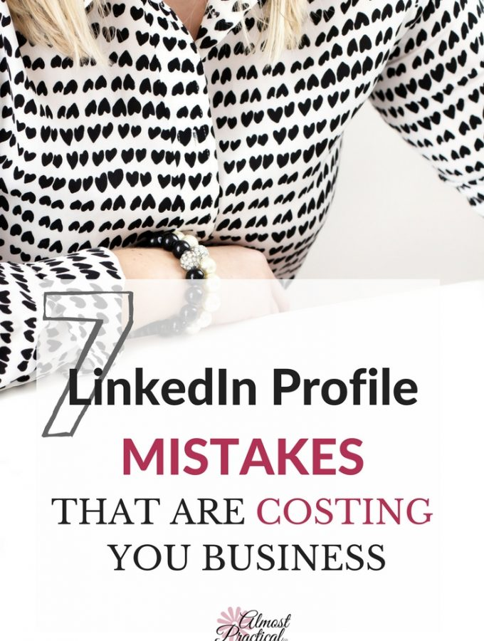 Are you ignoring LinkedIn? These 7 LinkedIn profile mistakes could be costing you business. Do LinkedIn right and you can build up blog traffic and new clients. Do it wrong and you miss out.