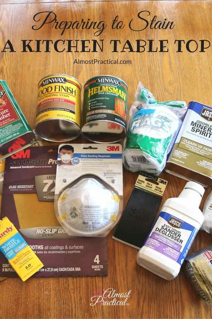 You need to be prepared if you are going to stain a kitchen table top - especially if it is YOUR table and the only one in the house. This is my list of essentials.