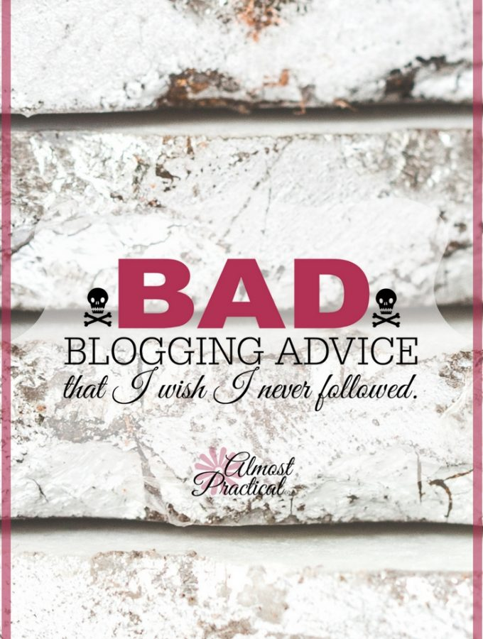 Bad Blogging Advice That I Wish I Never Listened To