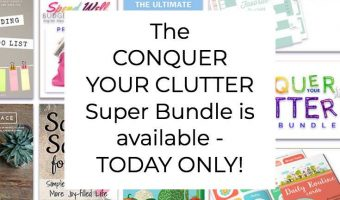 Conquer Your Clutter – 38 Amazing Resources to Help You Get Organized