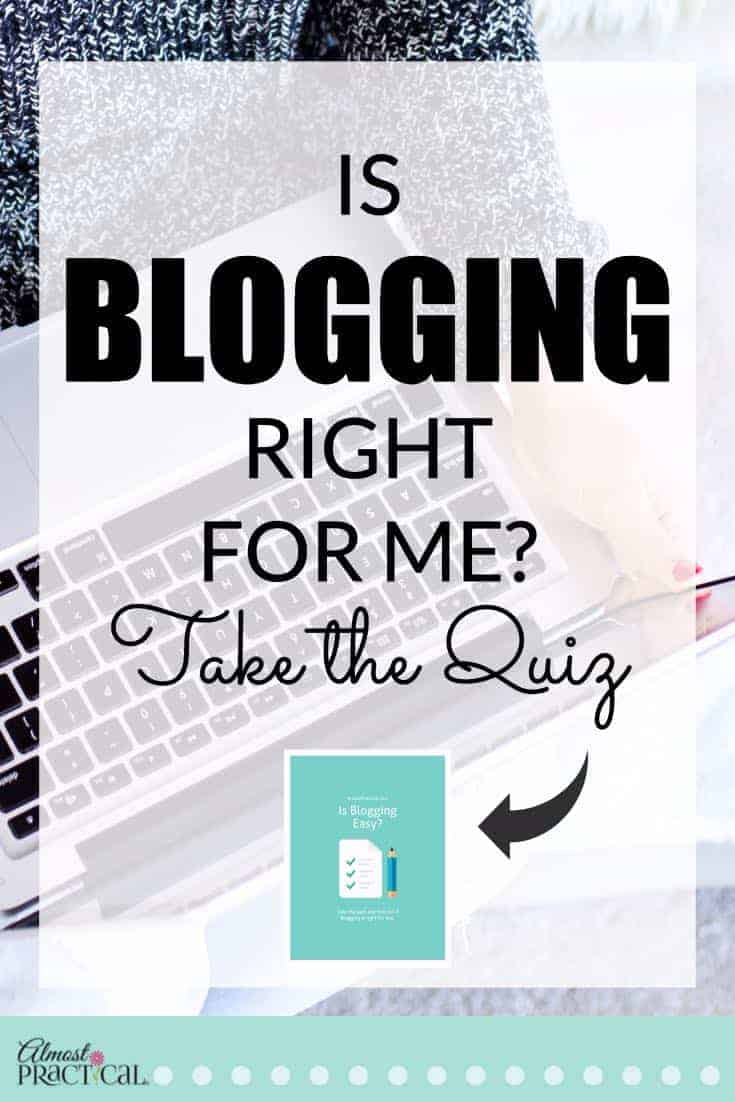 Blogging tips for beginners - Take the Is Blogging Right for Me? quiz.