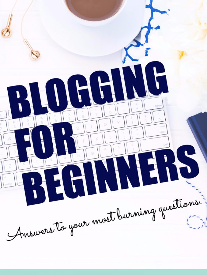 Blogging for Beginners – Truthful Answers to Your Burning Questions