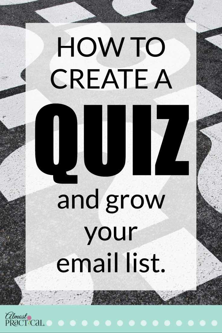 How to create a quiz for your blog or brand - use a quiz to engage your audience and grow your email list.