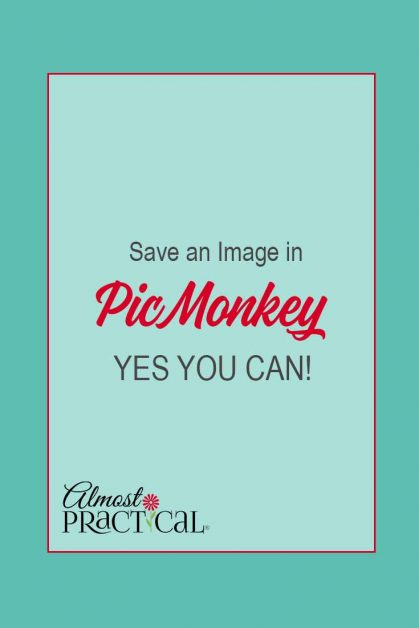 Can you save images in PicMonkey? Create awesome website graphics and edit them too.
