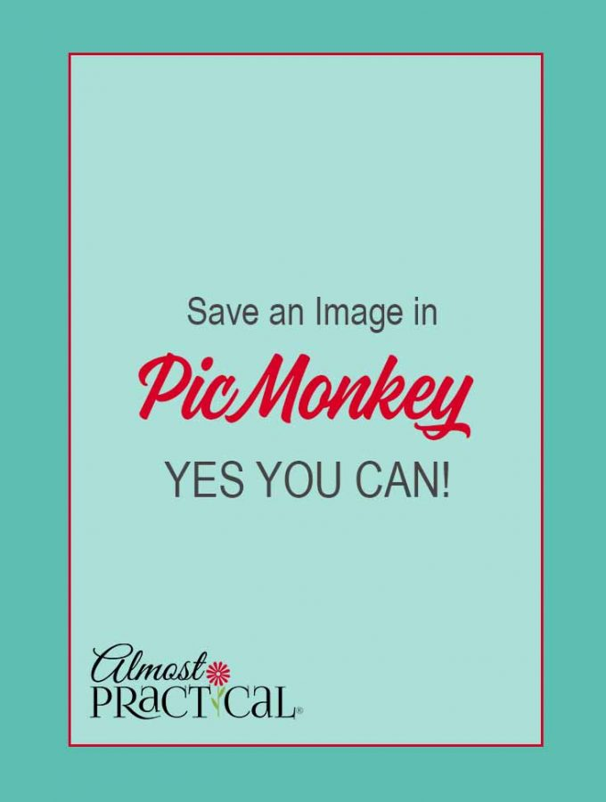 Yes You Can Save Images in PicMonkey