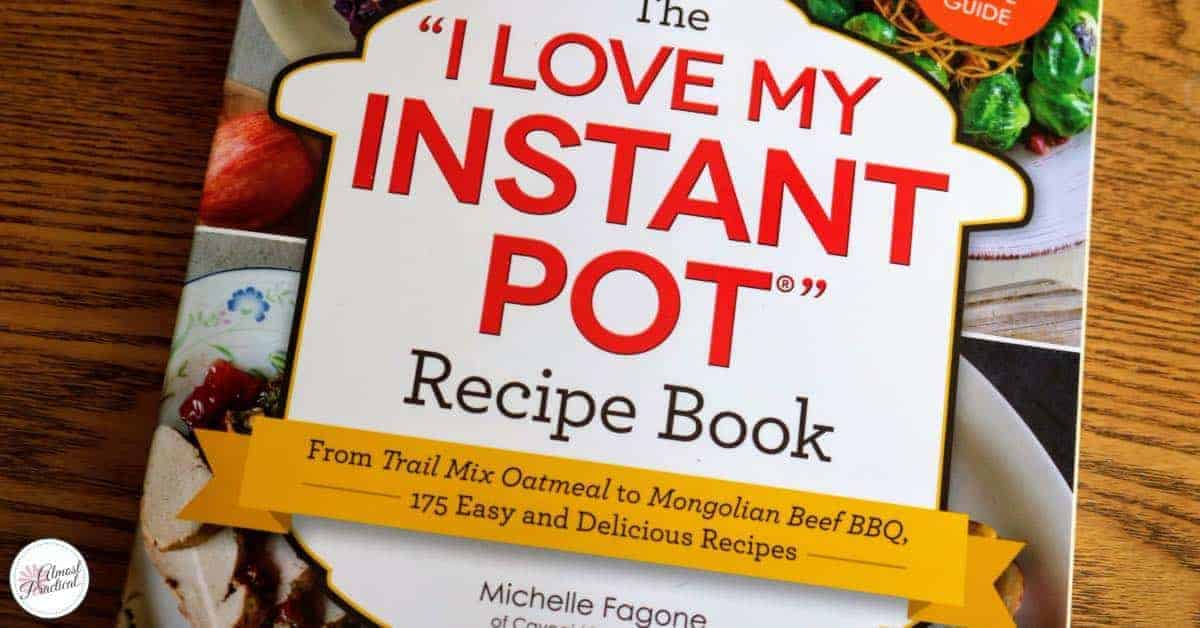 "The ""I Love My Instant Pot®"" Recipe Book by Michelle Fagone"