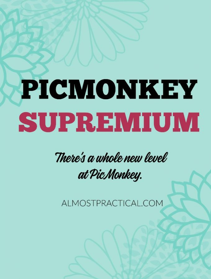 PicMonkey Supremium – Upgrade to a Whole New Level