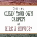 Should You Clean Your Own Carpets or Hire a Carpet Cleaning Service?