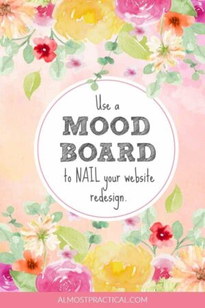 Use a mood board to inspire your website redesign project.