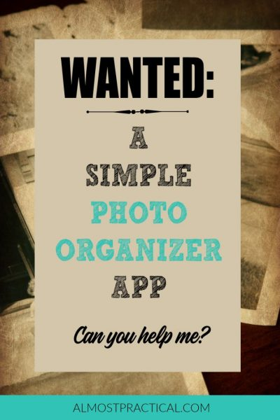 Wanted: a simple photo organizer app for storing and viewing my digital photos and archives. I've tried many - like: Google Photos, Dropbox, Smugmug, and Mylio. Can't find just the right one. Can you help me?