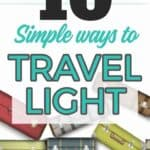 Don't lug a ton of stuff on your next vacation. Use these ten tips to travel light and only use carry-ons on your next trip.
