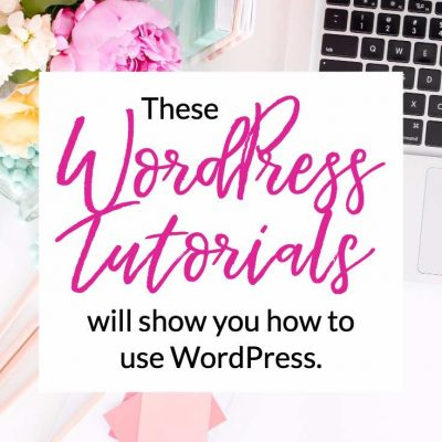 These WordPress Tutorials Will Help You Learn How to Use WordPress
