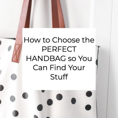How to Choose the Perfect Handbag So You Can Find Your Stuff