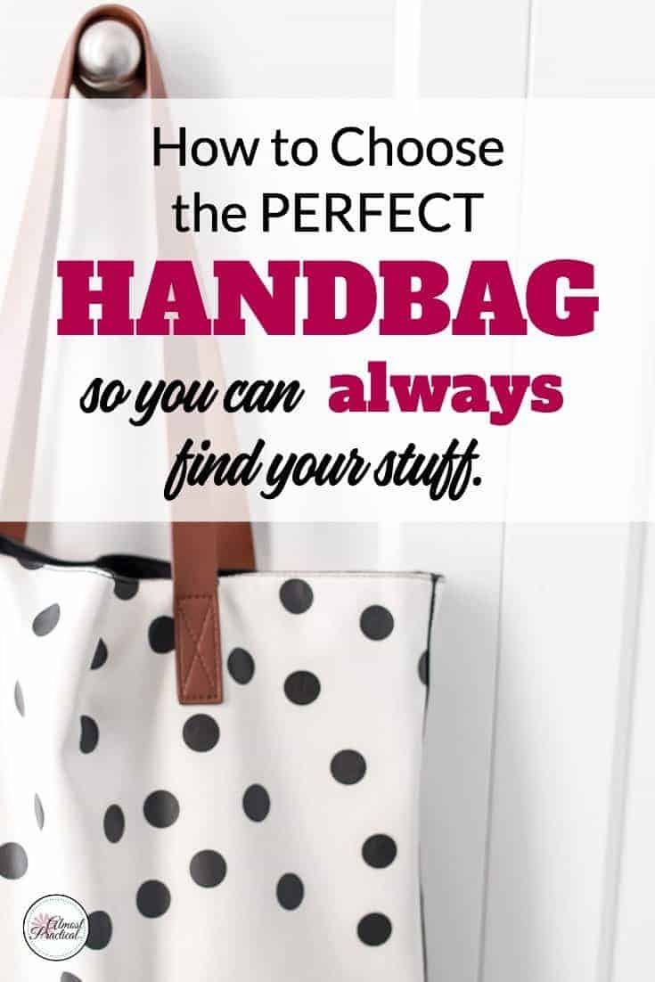 Tips for finding the perfect handbags and purses. If you are always digging through your handbag looking for your stuff, use these ideas to find a purse that will keep your life organized. #handbags #purses #organization