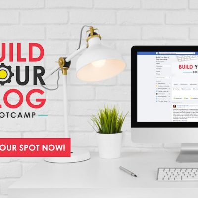 Elite Blog Academy FREE Build Your Blog Bootcamp – Reserve Your Spot