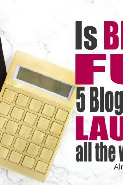 Is Blogging Fun? 5 Bloggers That are Laughing All The Way to the Bank