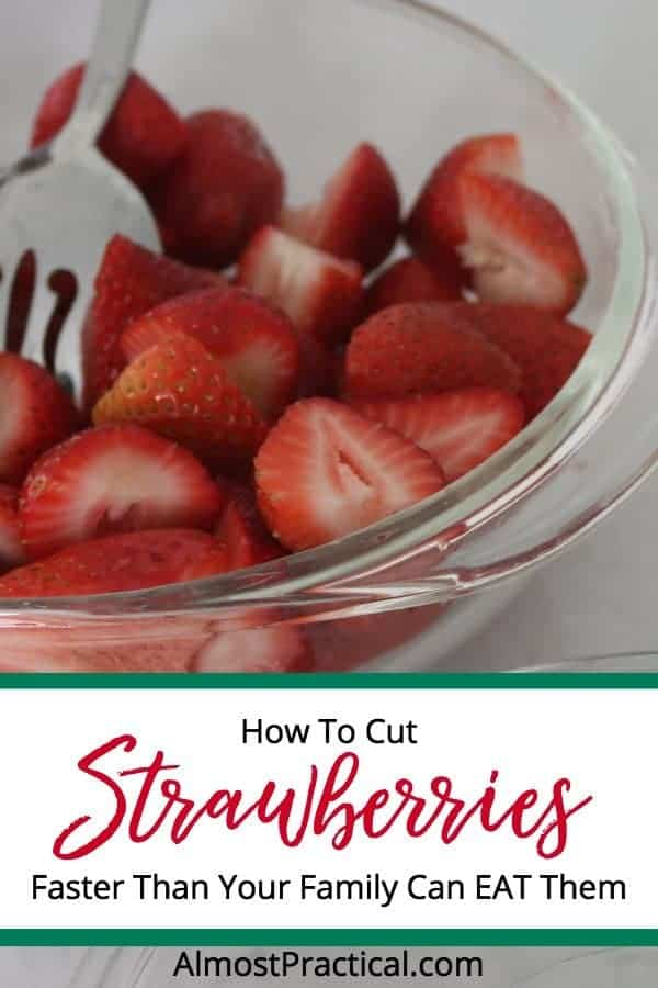 How to cut strawberries faster than your family can eat them.
