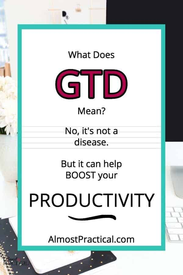 What does GTD mean?