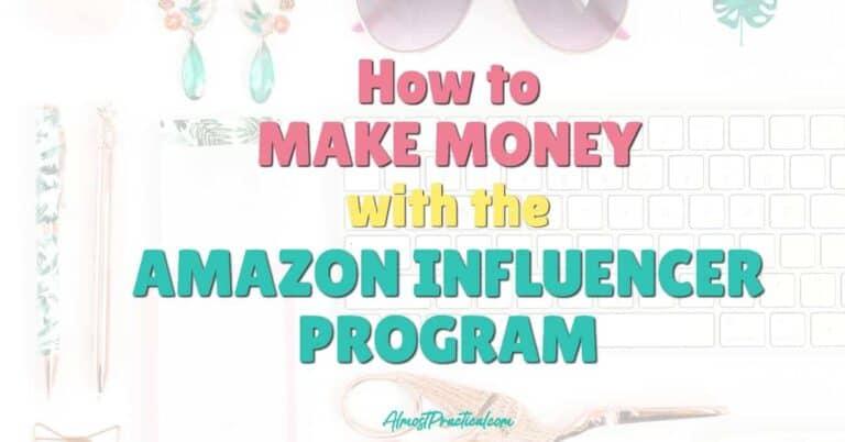 Amazon Influencers Program – A New Way to Make Money Blogging