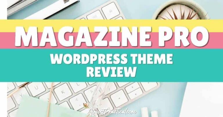 Magazine Pro – A Great WordPress Theme for Beginner Bloggers
