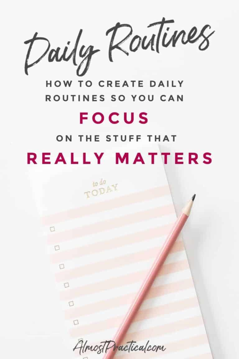 How to Create a Daily Routine So You Can Focus on Stuff That Matters