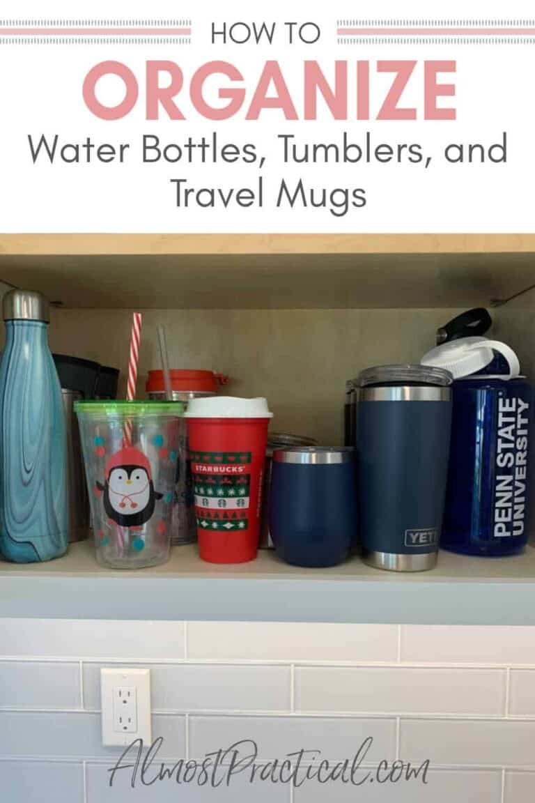 How to Organize Your Water Bottles, Tumblers, and Travel Mugs