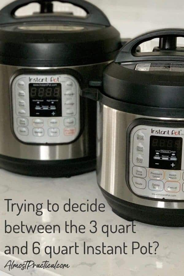 Trying to choose between a 3 quart and 6 quart Instant Pot? Here are some tips and ideas to consider when choosing the right size Instant Pot to buy. #instant pot #kitchen #cooking