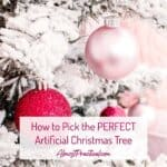 How to pick the right artificial Christmas tree