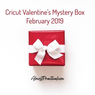 Cricut Mystery Box – February 2019