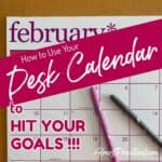 how to use a desk Calendar to accomplish your goals