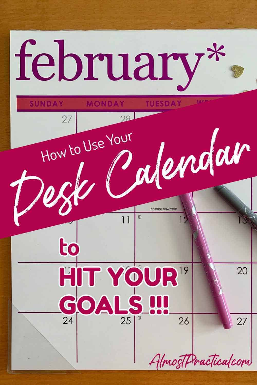 A desk calendar is a powerful personal productivity tool. If you are just using it for doodling - then you are using it all wrong. Learn how to use your calendar to accomplish your goals with these tips. #planning #calendars #productivity