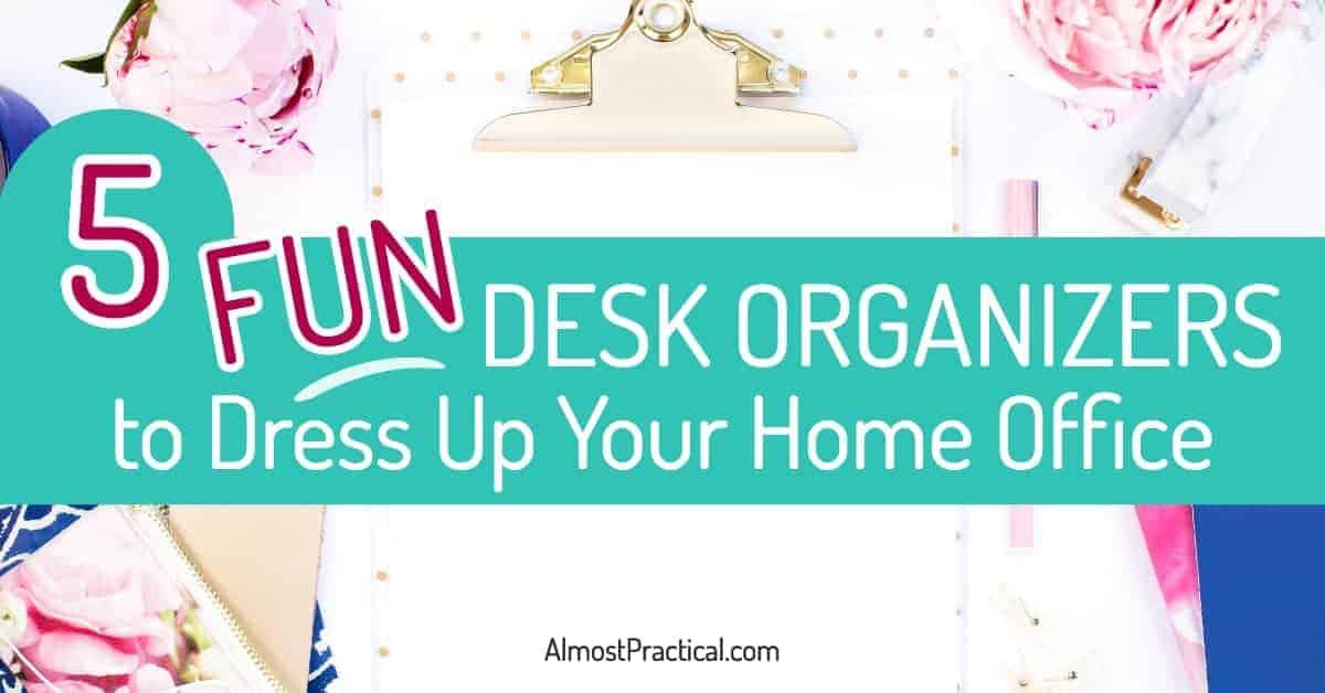 Fun Desk Organizers