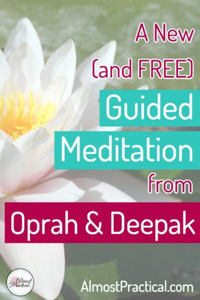 Guided Meditation – A New Experience from Oprah and Deepak