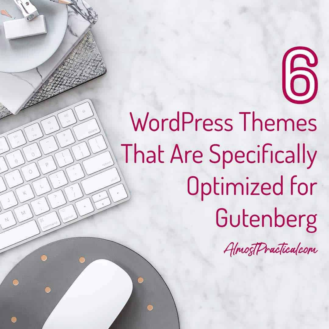 6 WordPress Themes for Gutenberg