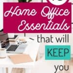 10 Home Office Organization Essentials That You Need to Stay On Track
