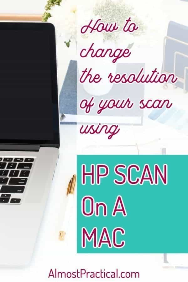 How To Change the Resolution of Your Scan Using HP Scan on A Mac