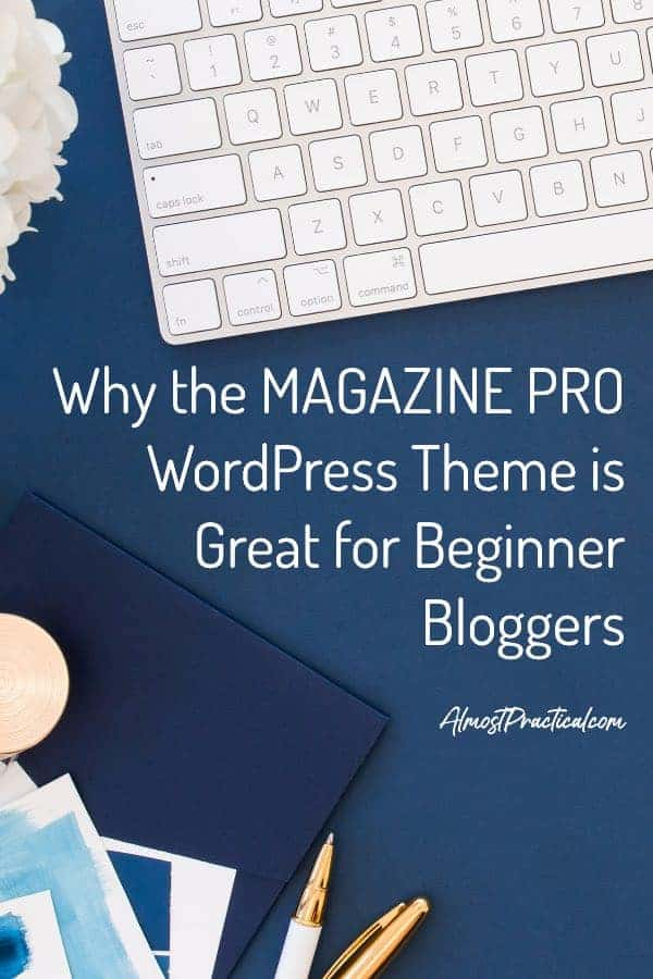 Are you a beginner blogger that is looking for a WordPress theme that looks good, is easy to use, and is Gutenberg optimized? Look no further - the updated Magazine Pro Theme fits the bill. #wordpress #blogging